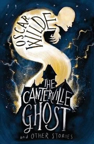 The Canterville Ghost and Other Stories - Wilde Oscar