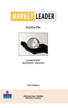 Market Leader Elementary Practice File Book : Business English with the