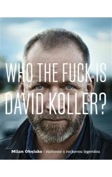 Who The Fuck Is David Koller? -- rozhovor s rockovou legendou