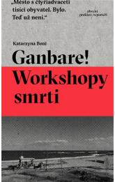 Ganbare! Workshopy smrti