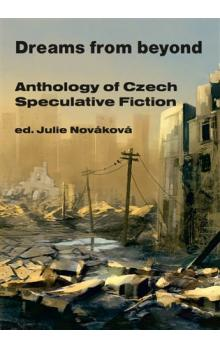Dreams from beyond -- Anthology of Czech Speculative Fiction