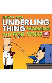 How´s That Underling Thing Working Out for You?