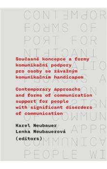 Současné koncepce a formy komunikační podpory pro osoby se závažným komunikačním handicapem -- Contemporary Approachs and Forms of Communication Support for People with Significant Disorders of Communication