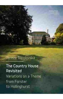 The Country House Revisited -- Variations on a Theme from Forster to Hollinghurst