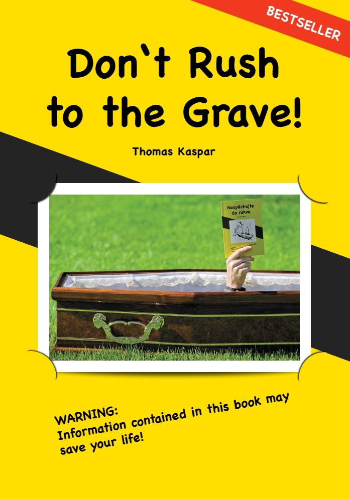 Don&#39t Rush to the Grave! -- Classified information on how people are transformed into patients to become (un)willing customers