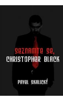 Seznamte se, Christopher Black