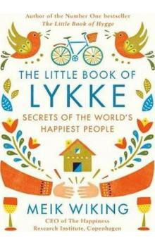 The Little Book of Lykke: The Danish Search for the World&#39s Happiest People