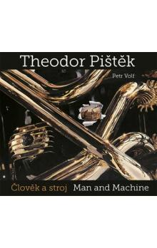 Theodor Pištěk - Člověk a stroj -- Man and Machine