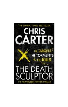 The Death Sculptor A brilliant serial killer thriller, featuring the unstoppable Robert Hunter