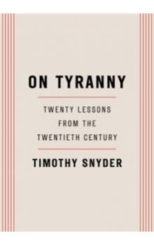 On Tyranny: Twenty Lessons from the Twentieth Century (US edition)