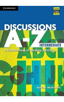 Discussions A-Z Intermediate : A Resource Book of Speaking Activities