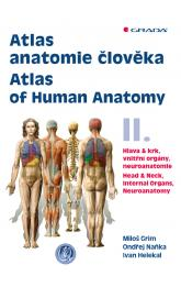 Atlas anatomie člověka II. - Atlas of Human Anatomy II. -- Hlava a krk, vnitřní orgány, neuroanatomie - Head and Neck, Internal Organs, Neuronatomy