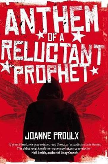 Anthem of a Reluctant Prophet - Proulx Joanne