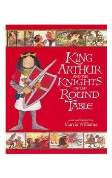 King Arthur and the Knights of the Round Table - Williams Marcia