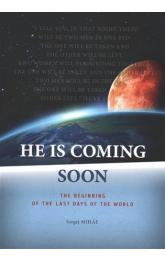 He Is Coming Soon -- The beginning of the last days of the world
