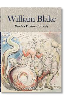 William Blake. Dante&#39s Divine Comedy. The Complete Drawings