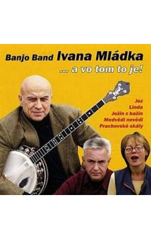 Ivan Mládek -  …a  vom tom to je … - CD