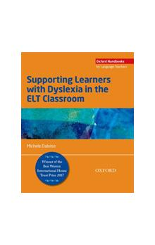 Oxford Handbooks for Language Teachers: Supporting Learners with Dyslexia in the ELT Classroom