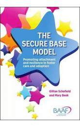 The Secure Base Model : Promoting Attachment and Resilience in Foster Care and Adoption
