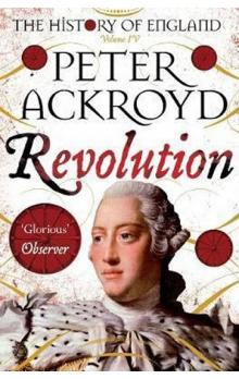 Revolution : A History of England Volume IV