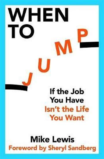 When to Jump : If the Job You Have Isn´t the Life You Want
