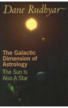 The Galactic Dimension of Astrology : The Sun is Also a Star