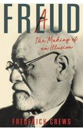 Freud : A The Making of An Illusion