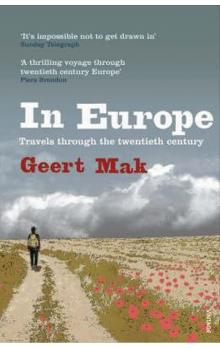 In Europe : Travels Through the Twentieth Century