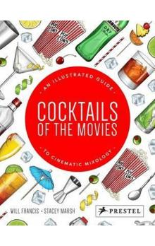 Cocktails of the Movies : An Illustrated Guide to Cinematic Mixology