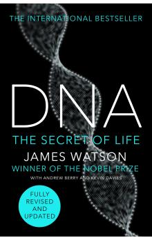 DNA : The Secret of Life (Fully Revised and Updated)