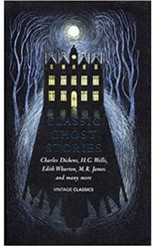 Classic Ghost Stories -- Spooky Tales to Read at Christmas