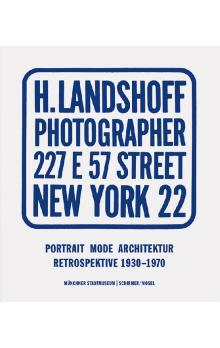 Hermann Landshoff: Portrait, Fashion, Architecture - Retrospective 1930-1970