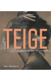 Karel Teige. Captain of the Avant-Garde