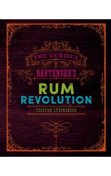 The Curious Bartender&#39s Rum Revolution