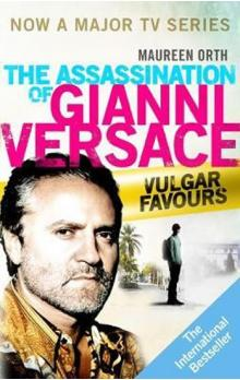 The Assassination of Gianni Versace: Vulgar Favours (Film Tie In)