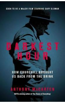 Darkest Hour : How Churchill Brought us Back from the Brink