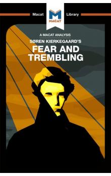 Søren Kierkegaard's Fear and Trembling (A Macat Analysis)