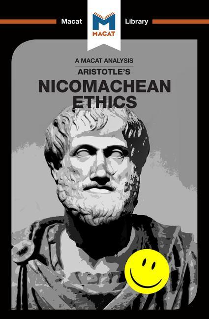 Aristotle's Nicomachean Ethics (A Macat Analysis)