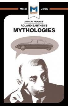 Roland Barthes's Mythologies (A Macat Analysis)
