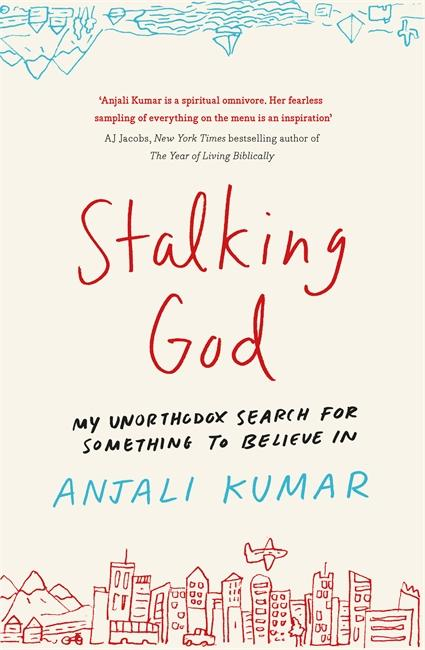 Stalking God: My Unorthodox Search for Something to Believe In