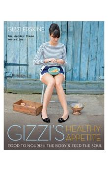 Gizzi&#39s Healthy Appetite: Food to nourish the body and feed the soul