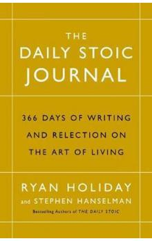 The Daily Stoic Journal : 366 Days of Writing and Reflection on the Art of Living