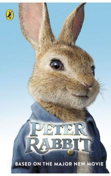 Peter Rabbit -- Based on the Major New Movie