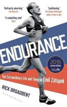 Endurance : The Extraordinary Life and Times of Emil Zatopek