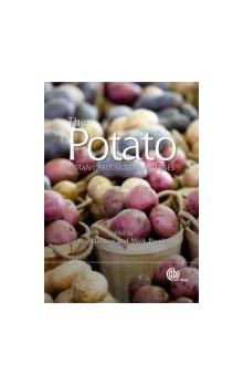 The Potato : Botany, Production and Uses Botany, Production and Uses