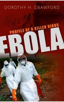Ebola Profile of a Killer Virus Profile of a Killer Virus