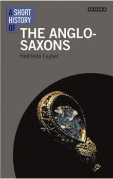A A Short History of the Anglo-Saxons