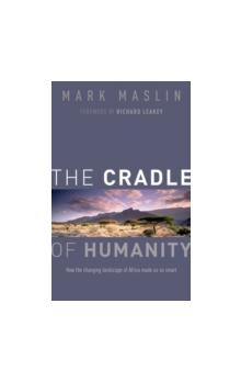 The The Cradle of Humanity How the changing landscape of Africa made us so smart How the changing landscape of Africa made us so smart