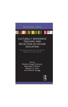 Culturally Responsive Teaching and Reflection in Higher Education Promising Practices Promising Practices From the Cultural Literacy Curriculum Institute