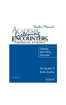 Academic Encounters: American Studies Listening Teacher&#39s Manual Listening, Note Taking, and Discussion